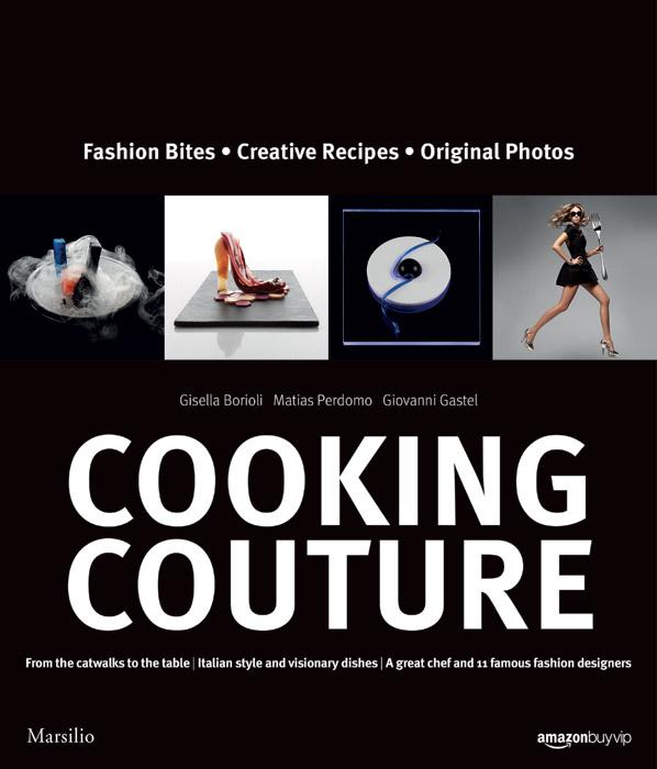 Cooking Couture: la moda e la cucina